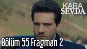 kara-sevda-55-bolum-fragmani